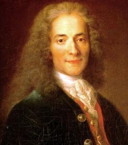 François-Marie Arouet (Paris, 21 de novembro de 1694 — Paris, 30 de maio de 1778), mais conhecido pelo pseudônimo Voltaire, foi um escritor, ensaísta, deísta e filósofo iluminista francês conhecido pela sua perspicácia e espirituosidade na defesa das liberdades civis, inclusive liberdade religiosa e livre comércio