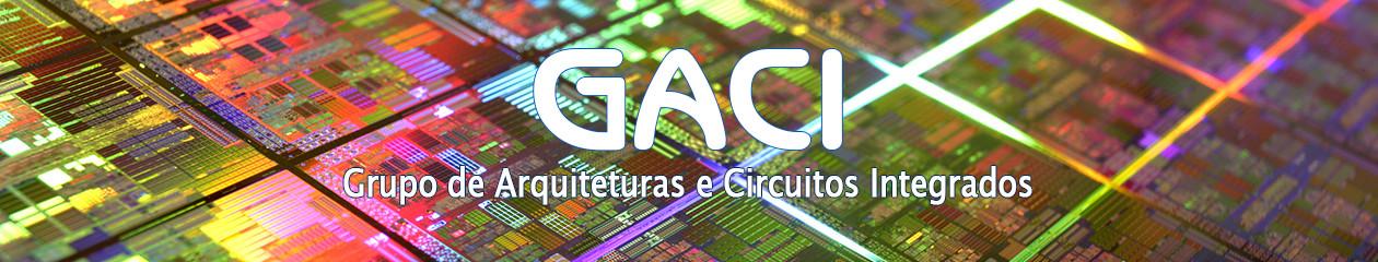 GACI – Grupo de Arquiteturas e Circuitos Integrados