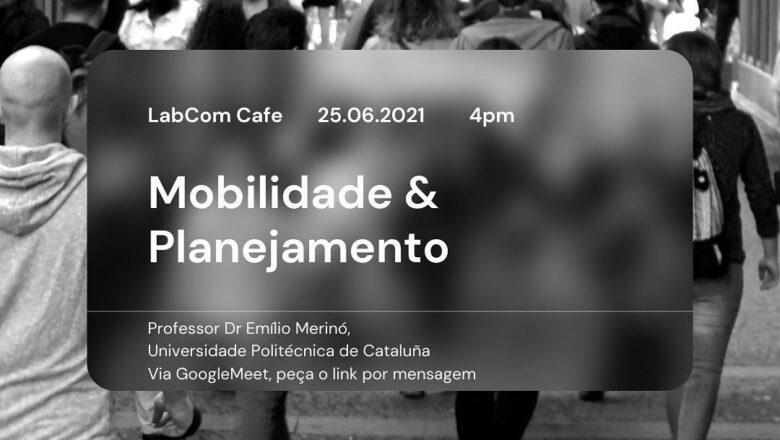 LabCom Cafe – Evento sobre Mobilidade & Planejamento